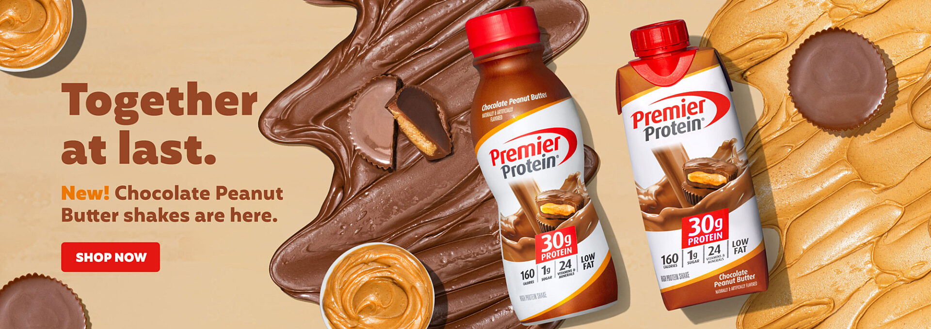 Together at Last.  New!  Chocolate Peanut Butter Shakes are here.  Shop Now!